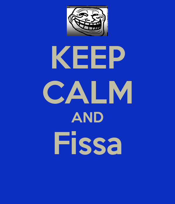 KEEP CALM AND Fissa