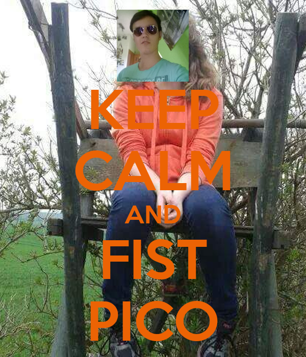 KEEP CALM AND FIST PICO