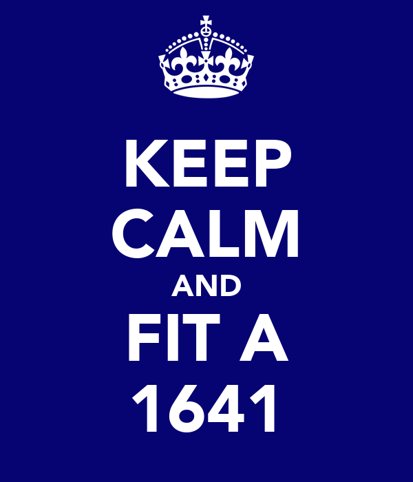 KEEP CALM AND FIT A 1641