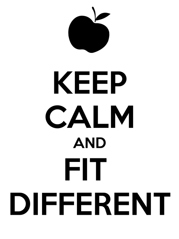 KEEP CALM AND FIT  DIFFERENT