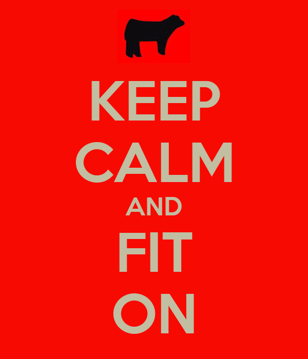 KEEP CALM AND FIT ON