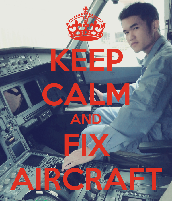 KEEP CALM AND FIX AIRCRAFT