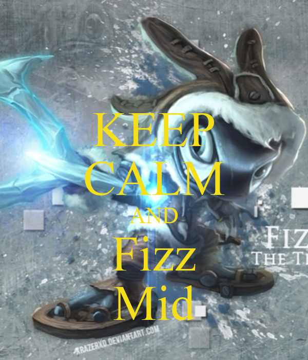 KEEP CALM AND Fizz Mid