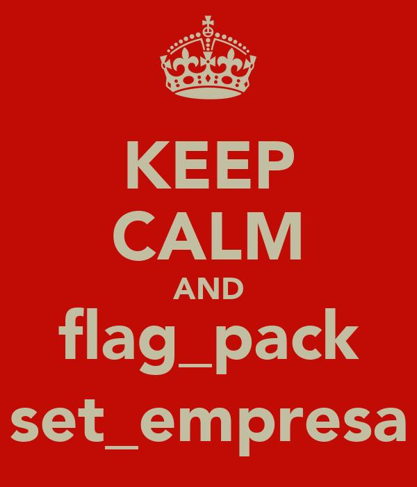 KEEP CALM AND flag_pack set_empresa