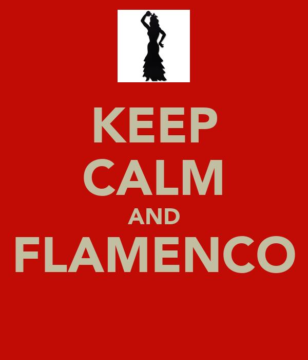 KEEP CALM AND FLAMENCO