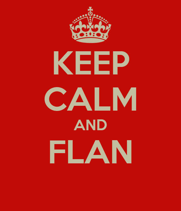 KEEP CALM AND FLAN