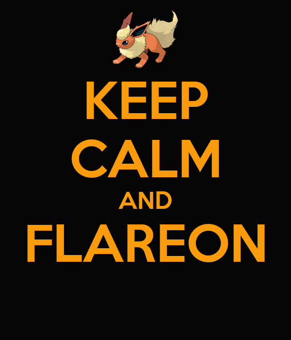 KEEP CALM AND FLAREON