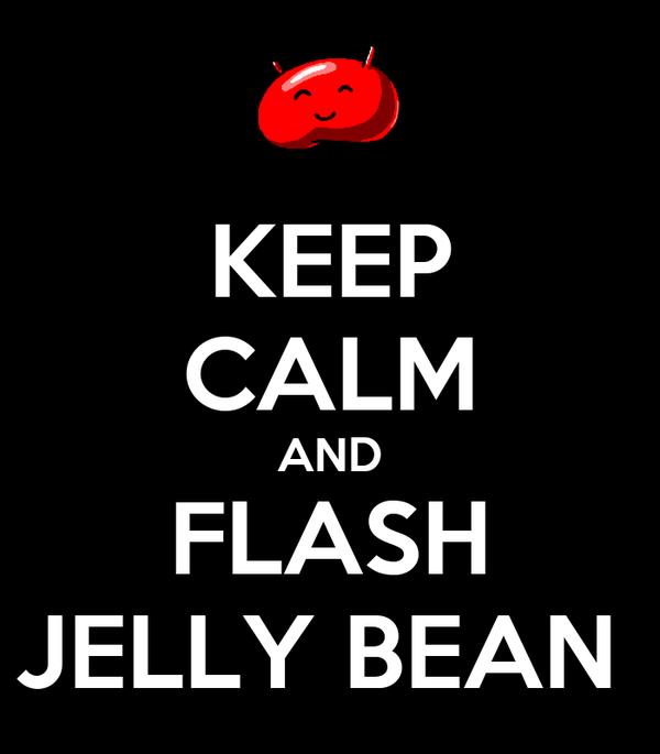 KEEP CALM AND FLASH JELLY BEAN