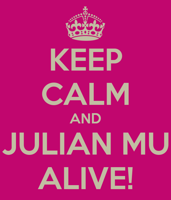 KEEP CALM AND FLAY JULIAN MURPHY  ALIVE!
