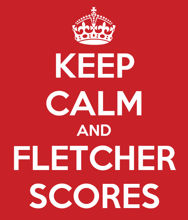 KEEP CALM AND FLETCHER SCORES