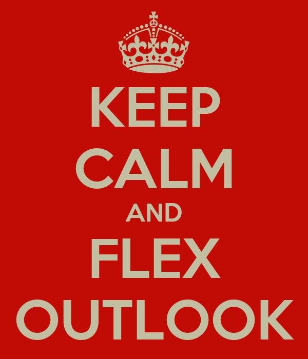 KEEP CALM AND FLEX OUTLOOK