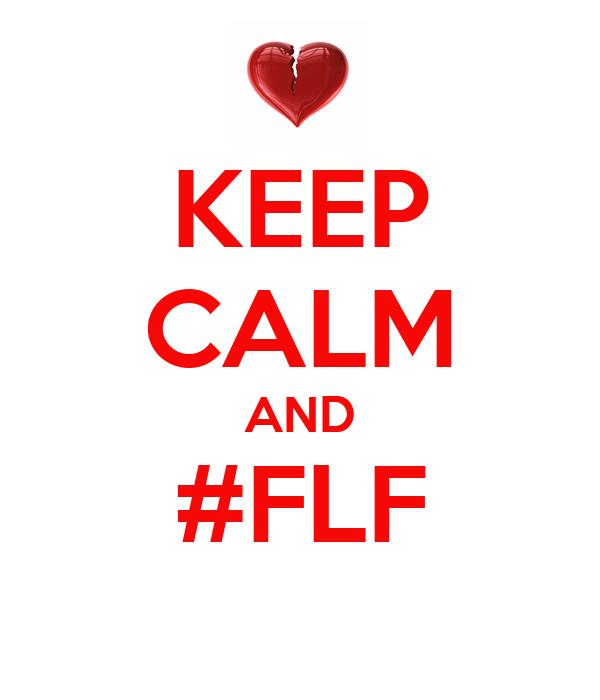 KEEP CALM AND #FLF