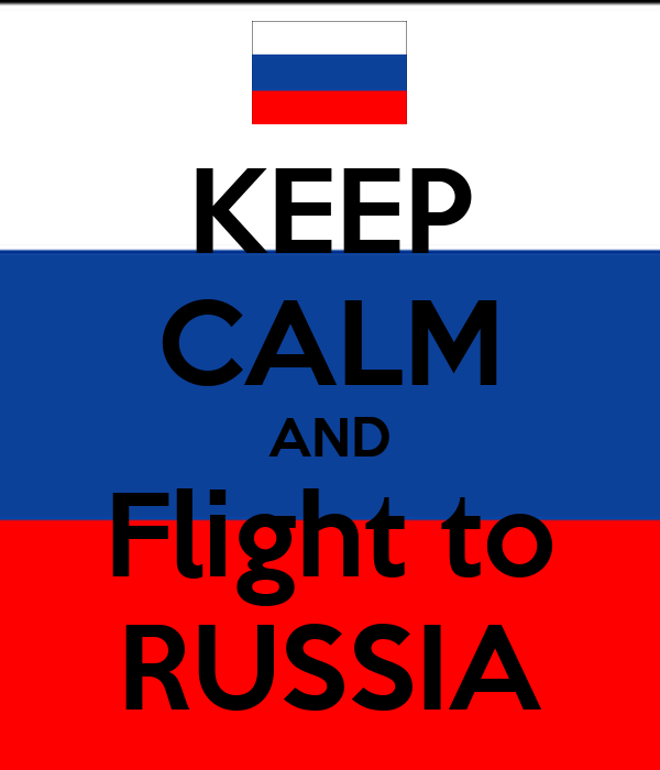 KEEP CALM AND Flight to RUSSIA