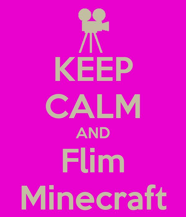 KEEP CALM AND Flim Minecraft