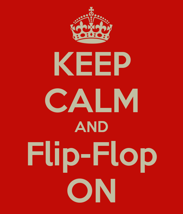 KEEP CALM AND Flip-Flop ON