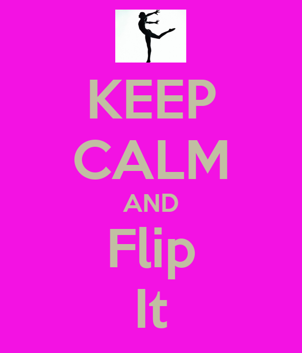 KEEP CALM AND Flip It