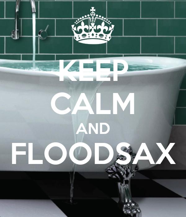 KEEP CALM AND FLOODSAX