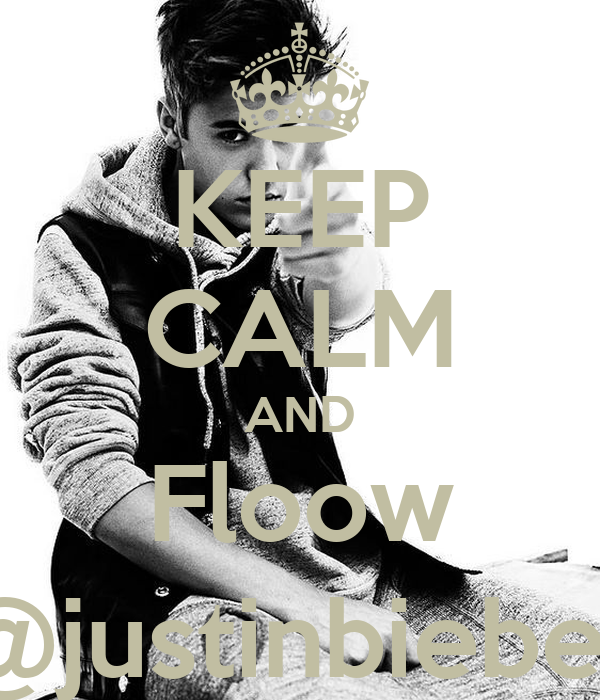 KEEP CALM AND Floow @justinbieber