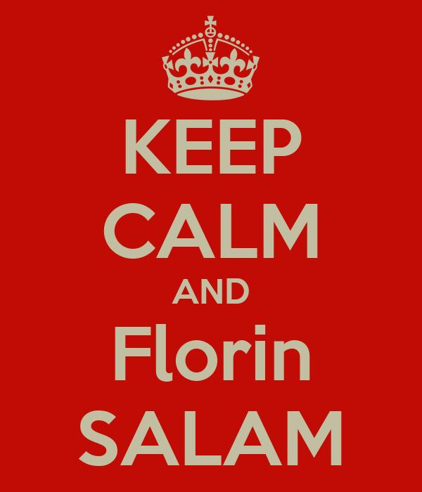 KEEP CALM AND Florin SALAM