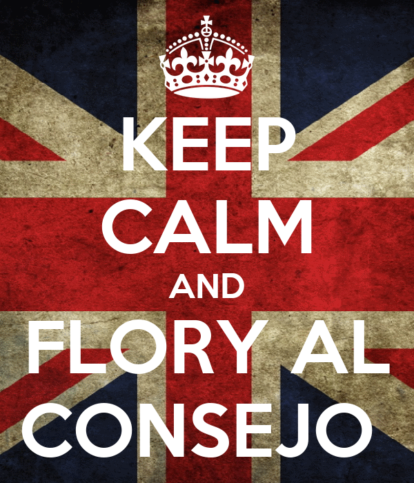 KEEP CALM AND FLORY AL CONSEJO