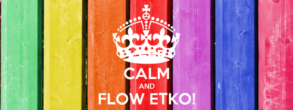 KEEP CALM AND FLOW ETKO!