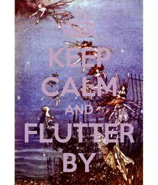KEEP CALM AND FLUTTER BY