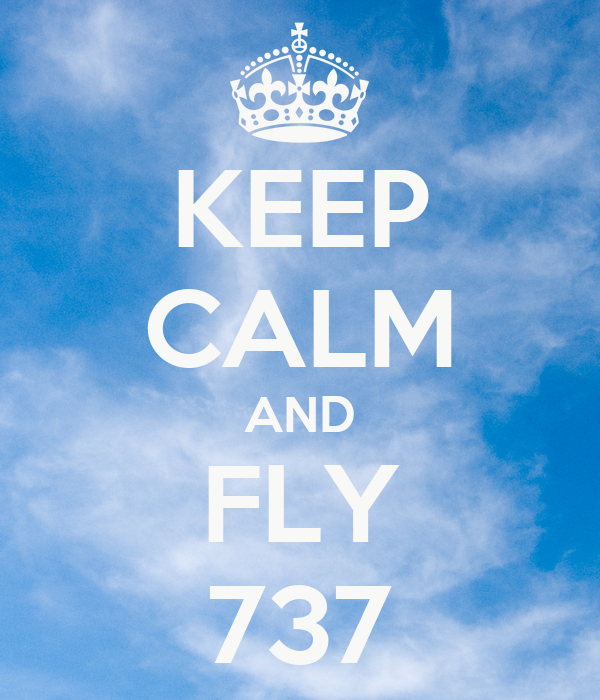 KEEP CALM AND FLY 737