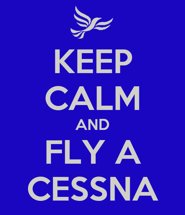 KEEP CALM AND FLY A CESSNA