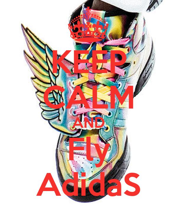KEEP CALM AND Fly AdidaS