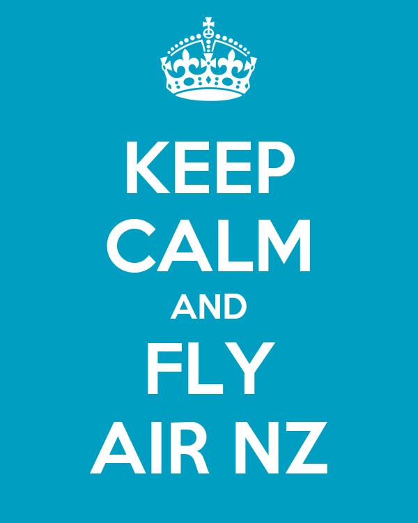 KEEP CALM AND FLY AIR NZ