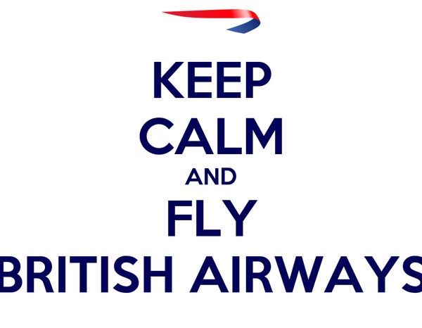 KEEP CALM AND FLY BRITISH AIRWAYS