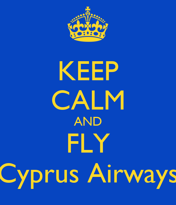 KEEP CALM AND FLY Cyprus Airways