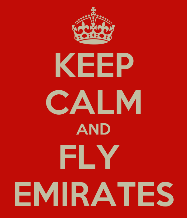 KEEP CALM AND FLY  EMIRATES