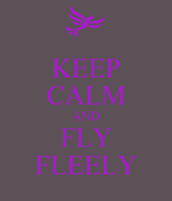 KEEP CALM AND FLY FLEELY