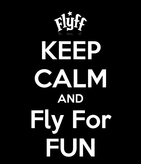 KEEP CALM AND Fly For FUN