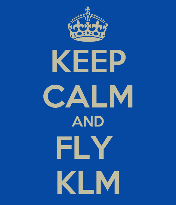 KEEP CALM AND FLY  KLM