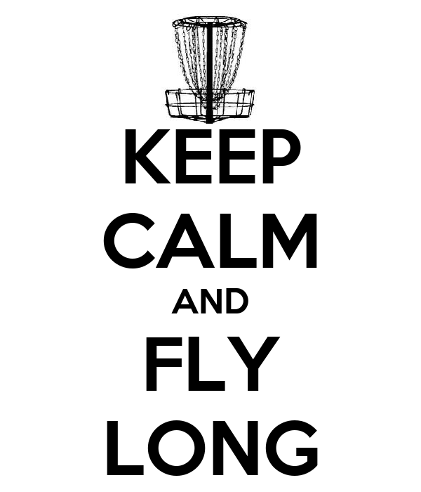 KEEP CALM AND FLY LONG