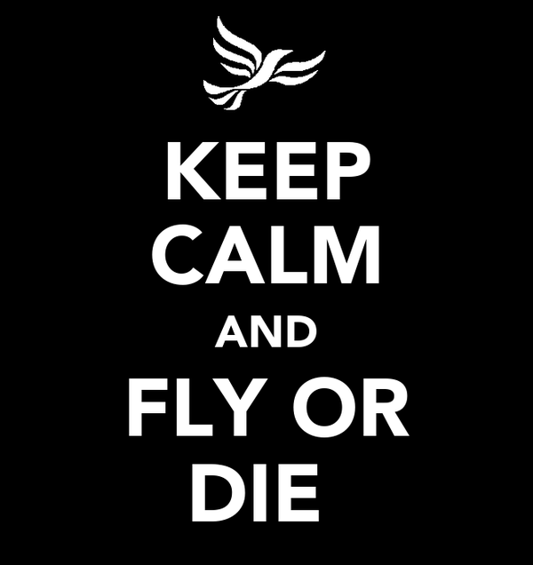 KEEP CALM AND FLY OR DIE