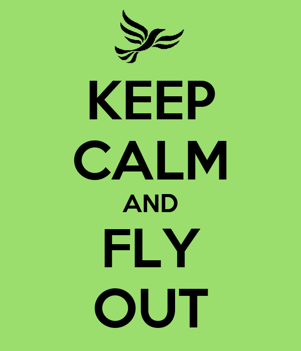 KEEP CALM AND FLY OUT