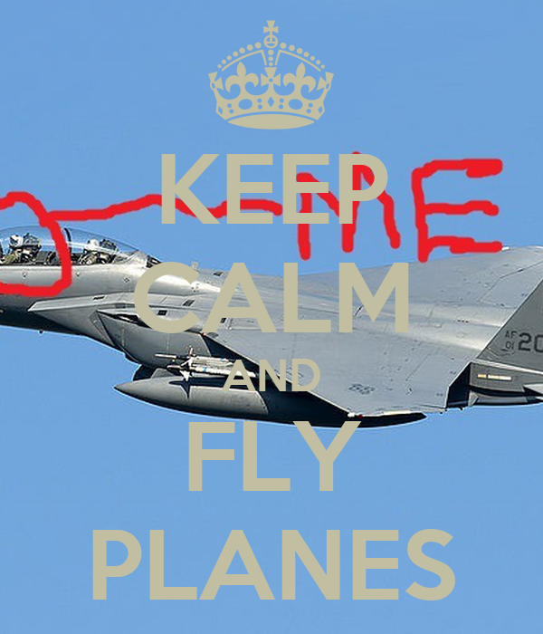 KEEP CALM AND FLY PLANES