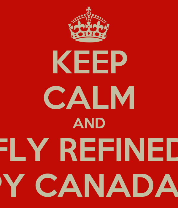 KEEP CALM AND FLY REFINED HAPPY CANADA DAY