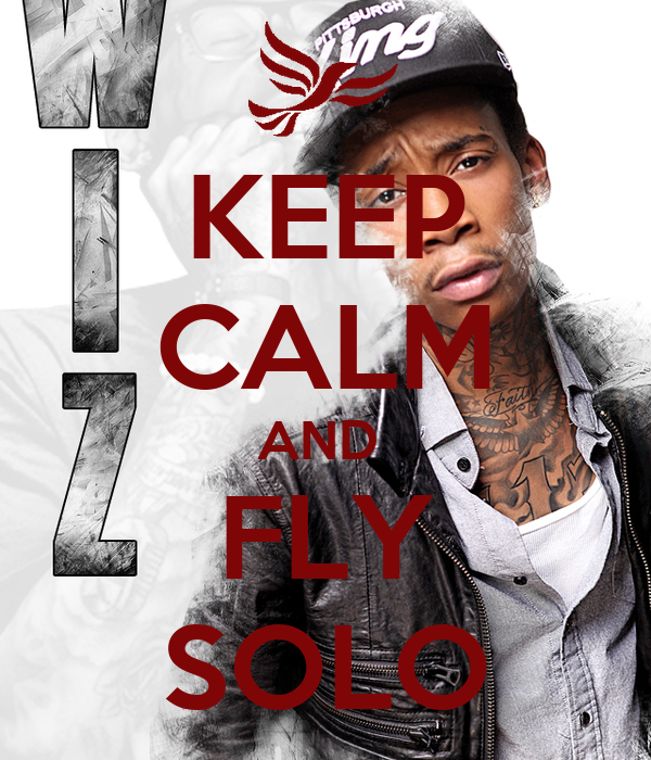 KEEP CALM AND  FLY SOLO