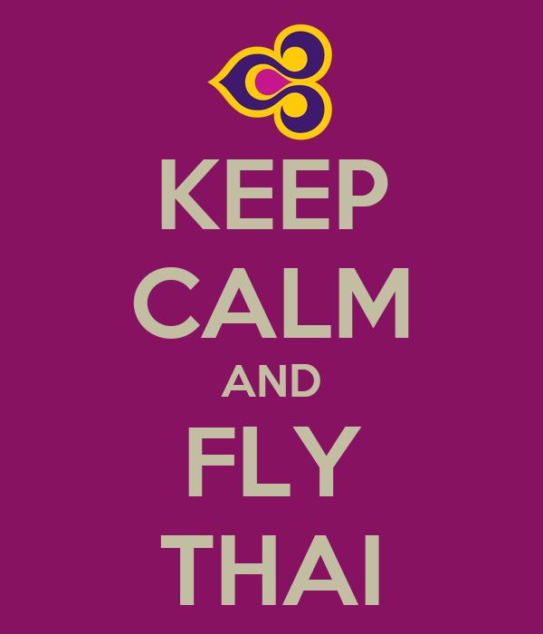 KEEP CALM AND FLY THAI