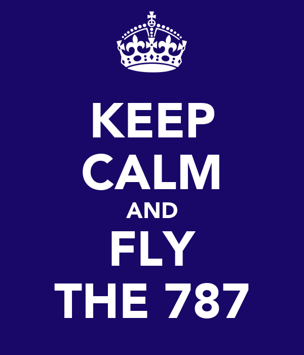 KEEP CALM AND FLY THE 787