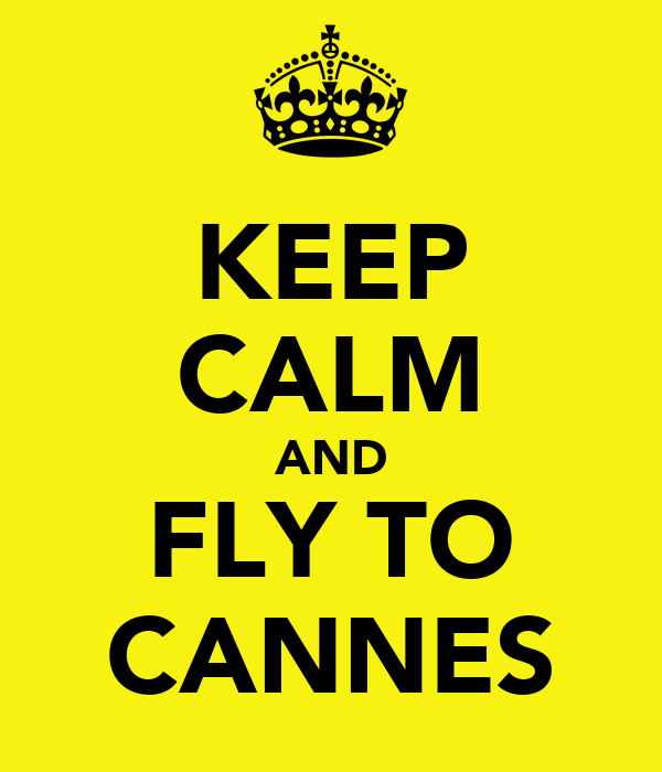 KEEP CALM AND FLY TO CANNES
