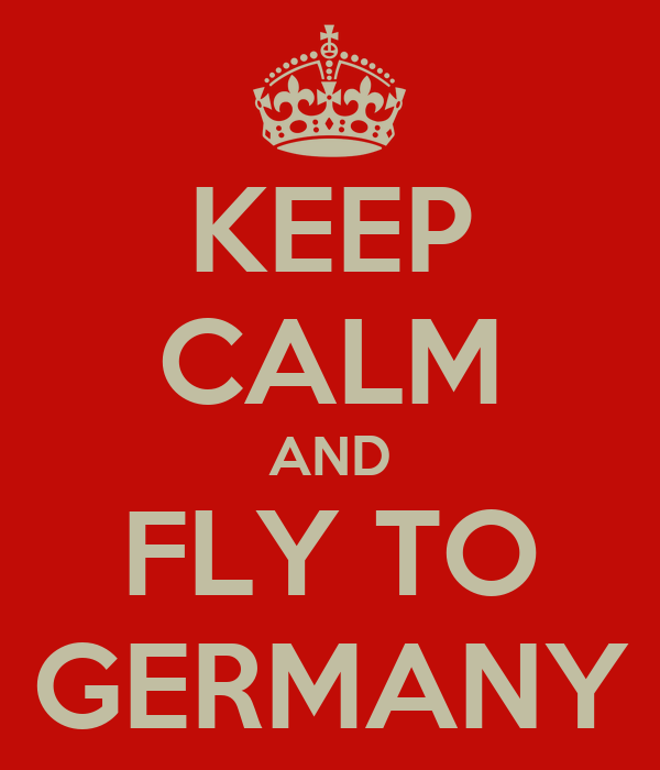 KEEP CALM AND FLY TO GERMANY