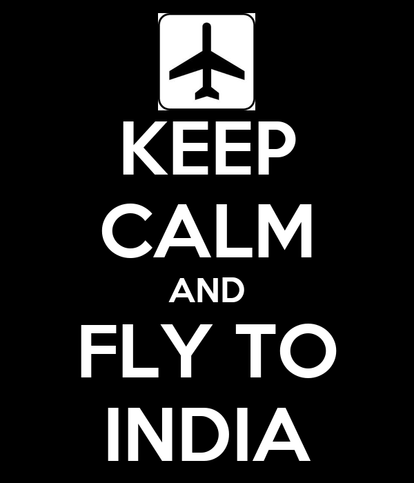 KEEP CALM AND FLY TO INDIA