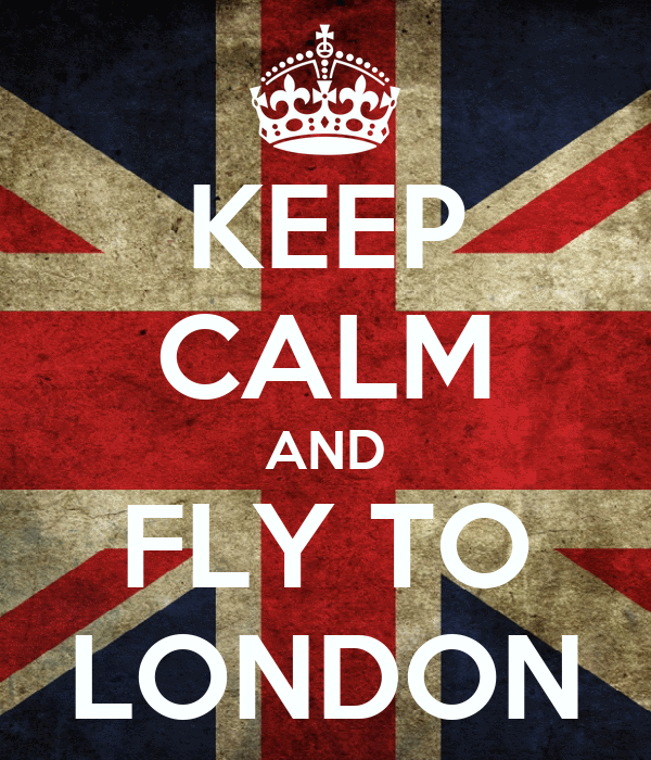 KEEP CALM AND FLY TO LONDON