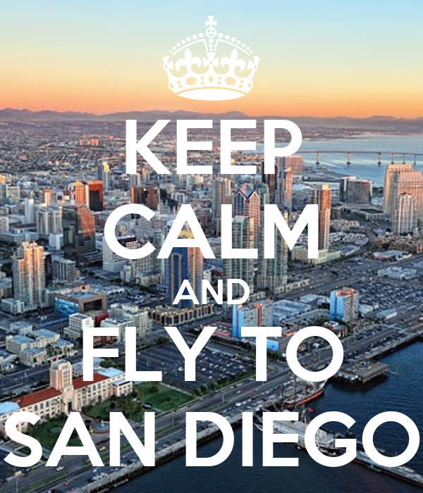 KEEP CALM AND FLY TO SAN DIEGO