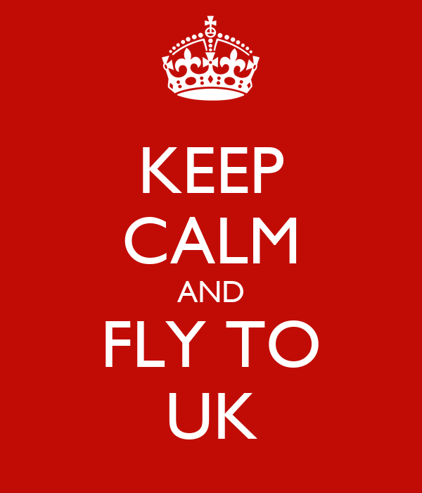 KEEP CALM AND FLY TO UK